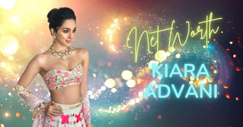 Kiara Advani Net Worth in Rupees (2021) – Lifestyle, Cars, Family